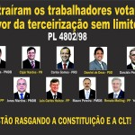 Eles traíram os trabalhadores votando a favor da terceirização sem limites