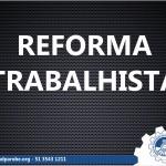 O que muda com a aprovação da reforma trabalhista