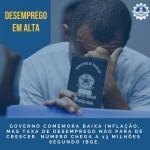 Governo comemora baixa inflação, mas desemprego aumenta Segundo IBGE número de desempregados no Brasil chega a 13 milhões
